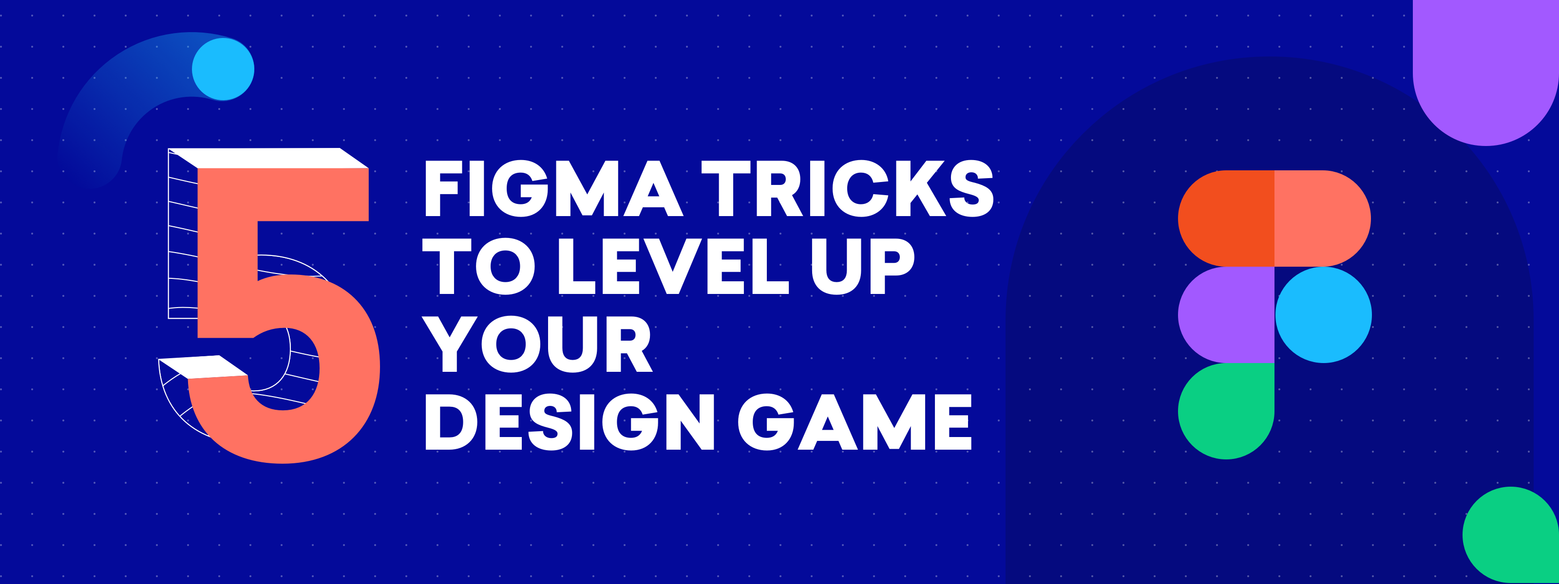 5 Figma Tricks To Level Up Your Design Game