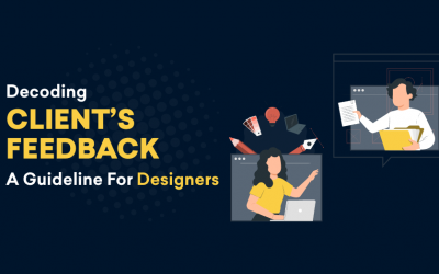 Decoding Client's Feedback – A Guideline For Designers