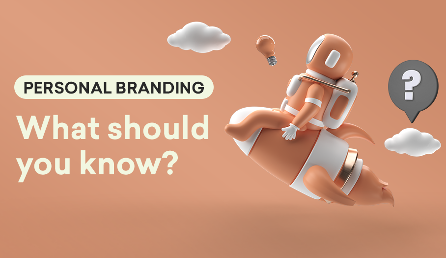 Personal Branding: What should you know?